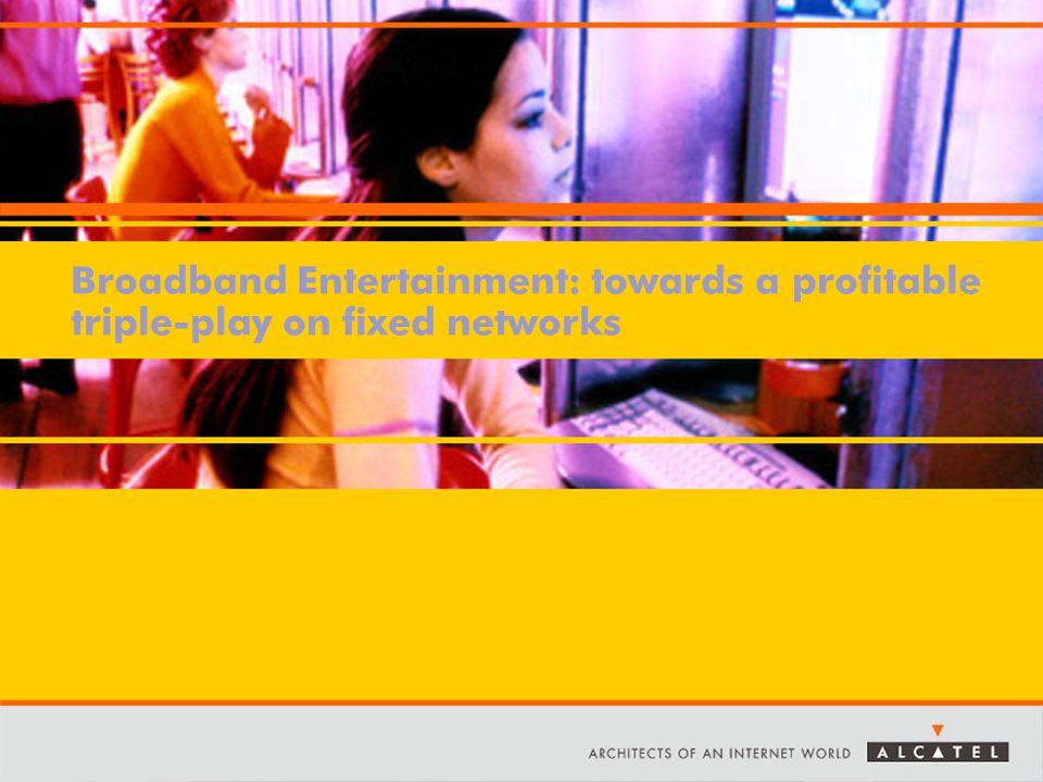 Broadband Entertainment: towards a profitable triple-play on fixed networks
