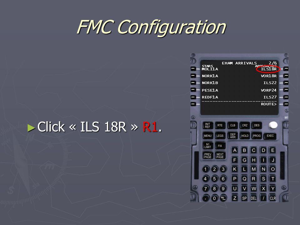 FMC Configuration ► Click « ILS 18R » R1.