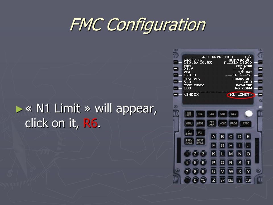 FMC Configuration ► « N1 Limit » will appear, click on it, R6.