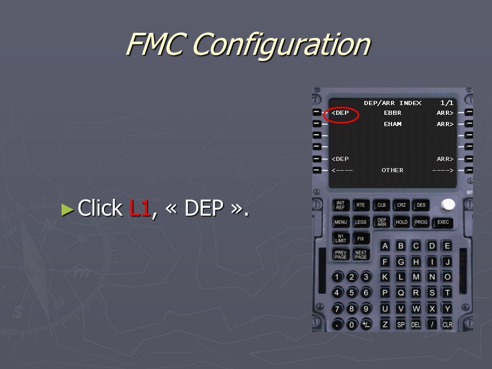 FMC Configuration ► Click L1, « DEP ».