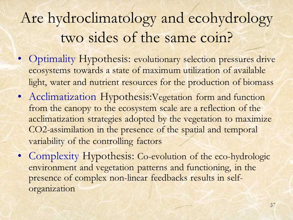 37 Are hydroclimatology and ecohydrology two sides of the same coin.