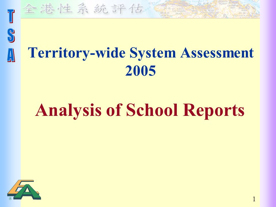 1 Territory-wide System Assessment 2005 Analysis of School Reports