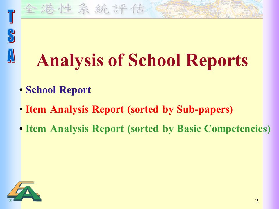 2 School Report Item Analysis Report (sorted by Sub-papers) Item Analysis Report (sorted by Basic Competencies)