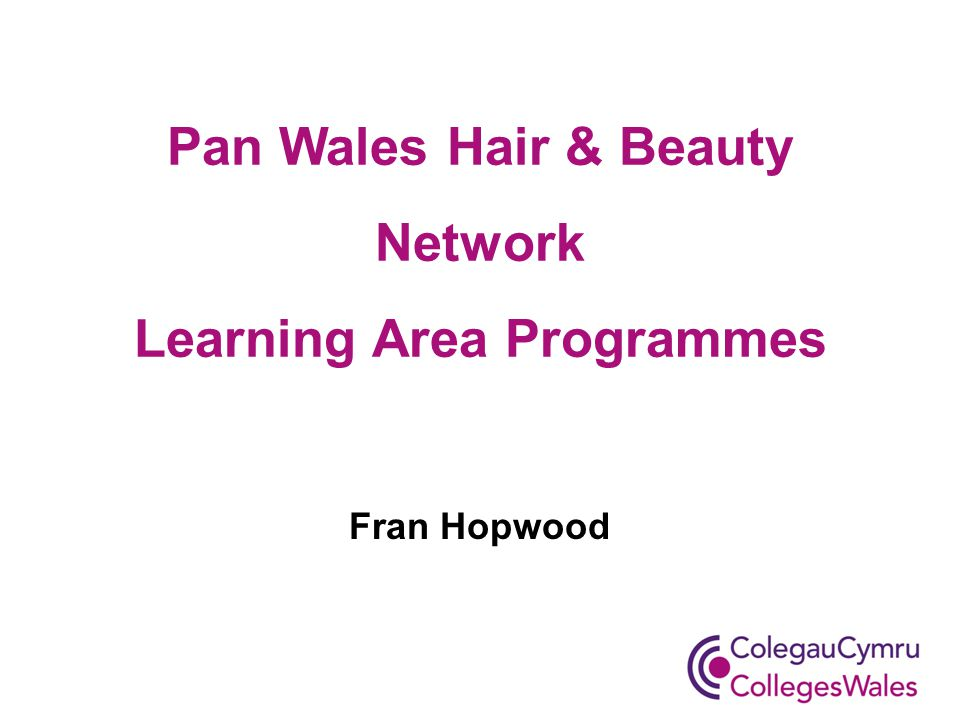 Pan Wales Hair & Beauty Network Learning Area Programmes Fran Hopwood