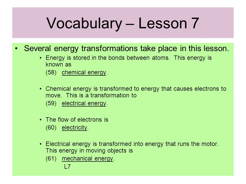 Vocabulary – Lesson 7 Several energy transformations take place in this lesson.
