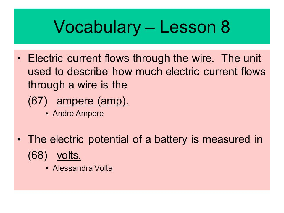 Vocabulary – Lesson 8 Electric current flows through the wire.