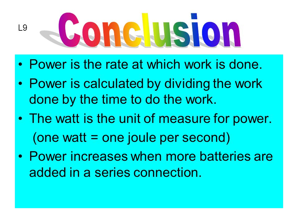 L9 Power is the rate at which work is done.