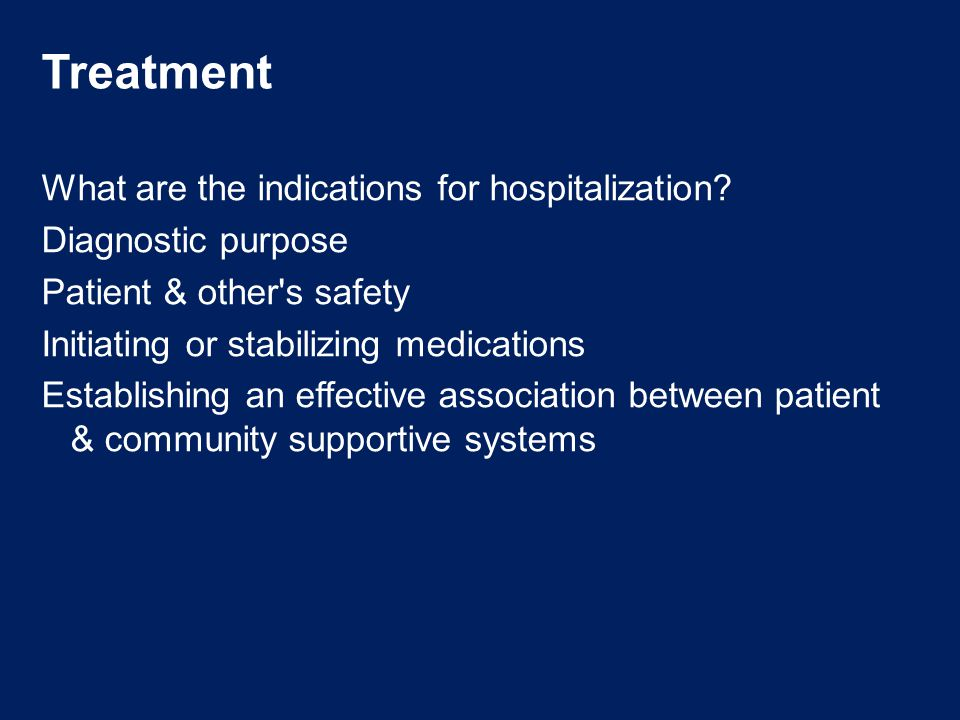 Treatment What are the indications for hospitalization.