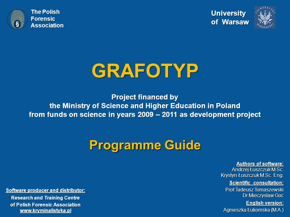 GRAFOTYP Project financed by the Ministry of Science and Higher Education in Poland from funds on science in years 2009 – 2011 as development project Authors of software: Andrzej Łuszczuk M.Sc.