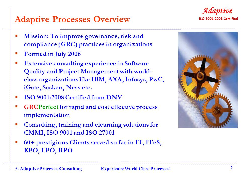 Models / Standards Compliance © Adaptive Processes Consulting Experience World Class Processes! 13
