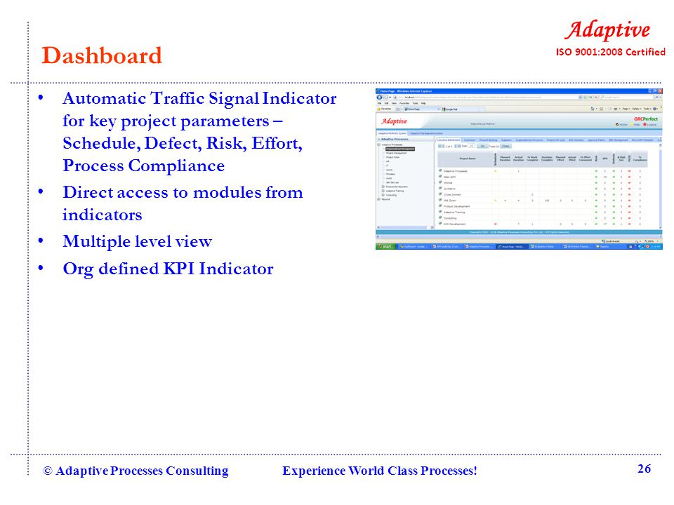 © Adaptive Processes Consulting Experience World Class Processes! 26 Dashboard Automatic Traffic Signal Indicator for key project parameters – Schedul