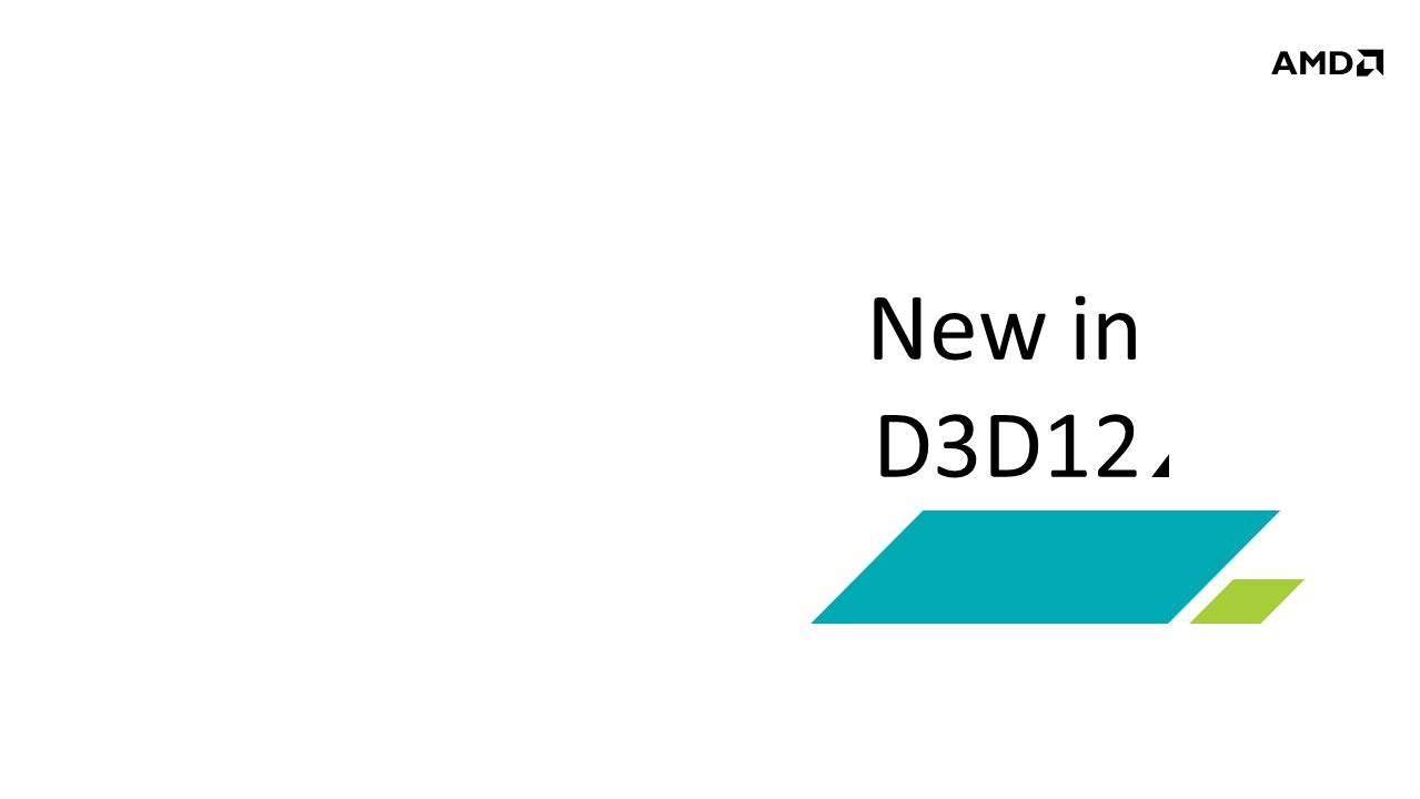 New in D3D12