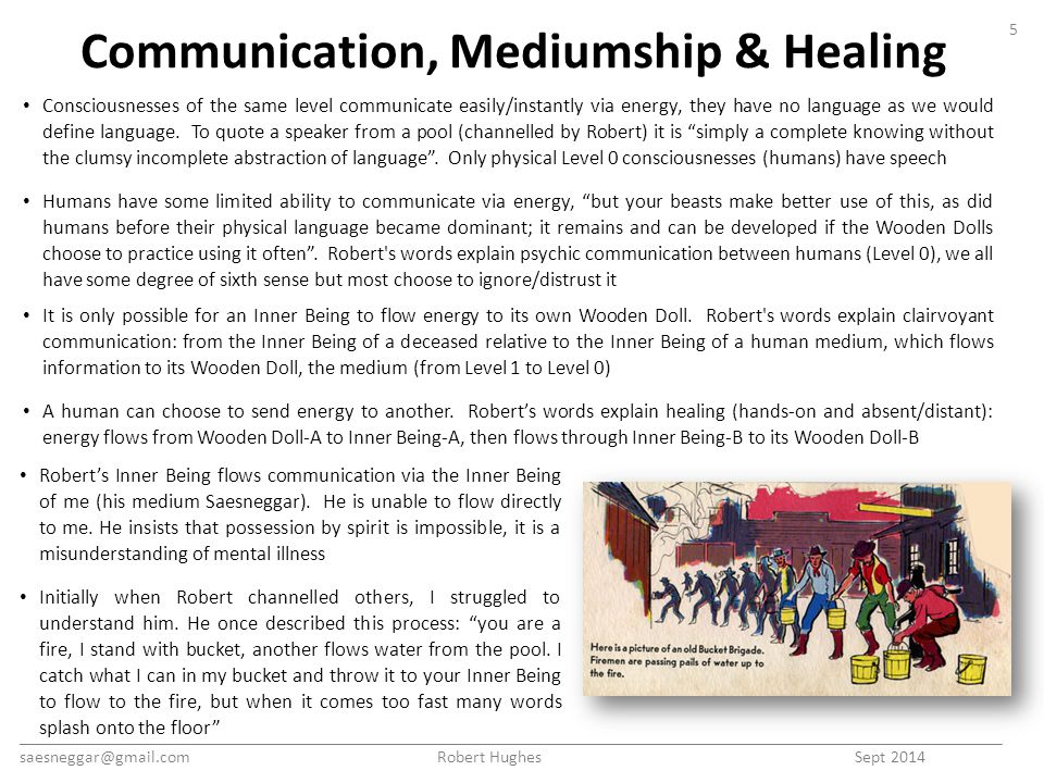 Communication, Mediumship & Healing Consciousnesses of the same level communicate easily/instantly via energy, they have no language as we would define language.