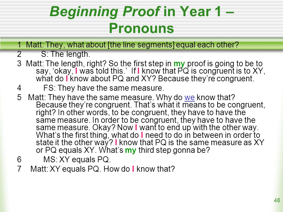 46 Beginning Proof in Year 1 – Pronouns 1 Matt: They, what about [the line segments] equal each other.