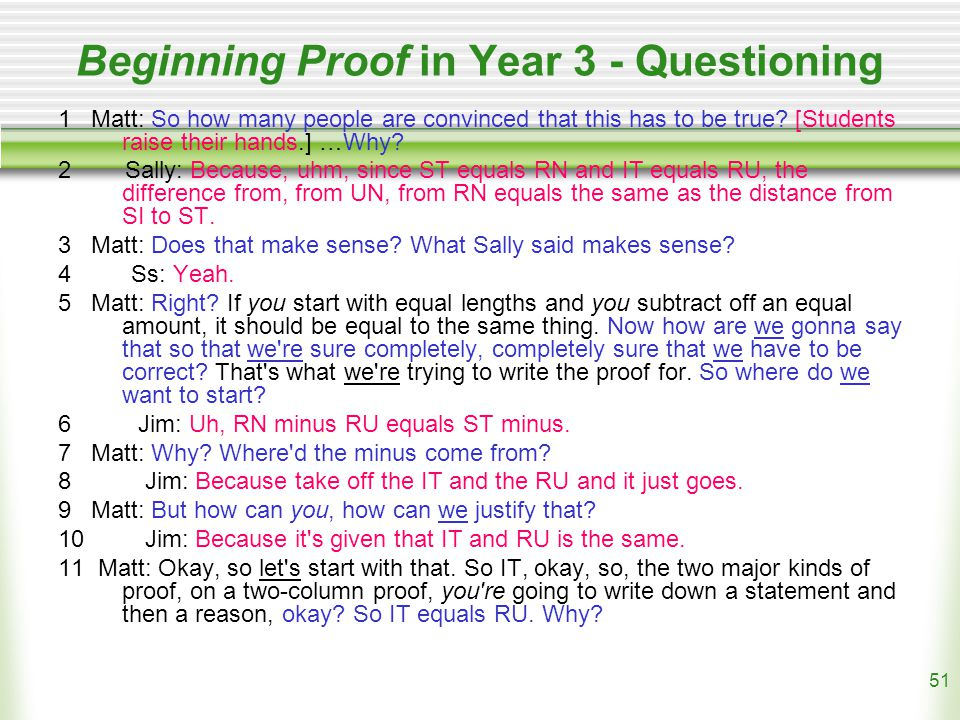 51 Beginning Proof in Year 3 - Questioning 1 Matt: So how many people are convinced that this has to be true.
