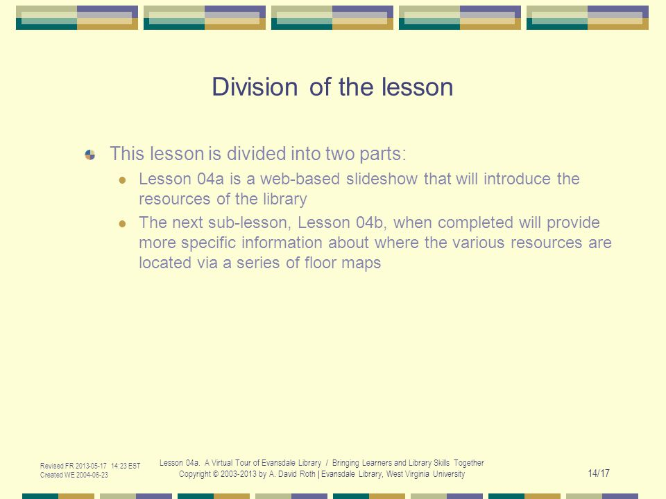 Revised FR 2013-05-17 14:23 EST Created WE 2004-06-23 Lesson 04a.