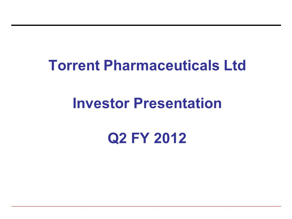 Torrent Pharmaceuticals Ltd Investor Presentation Q2 FY 2012