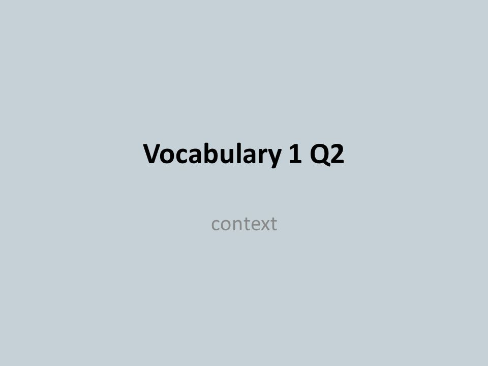 Vocabulary 1 Q2 context