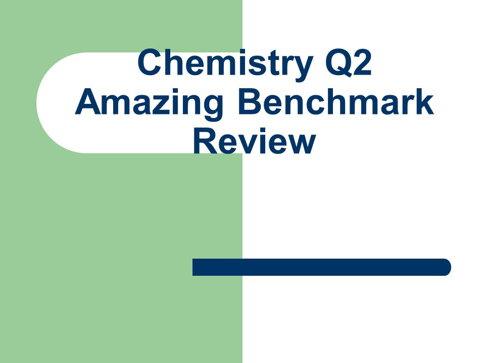Chemistry Q2 Amazing Benchmark Review