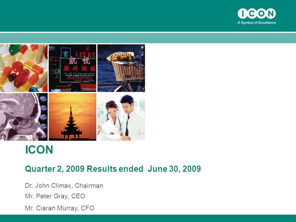 1 ICON Quarter 2, 2009 Results ended June 30, 2009 Dr.