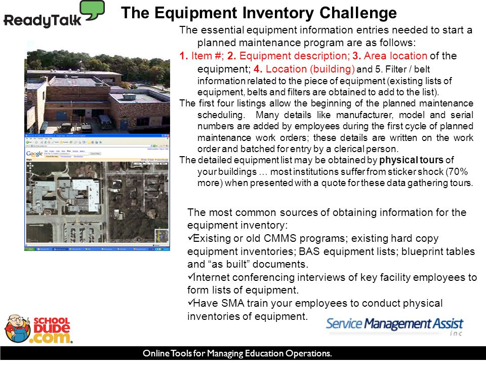 Online Tools for Managing Education Operations. The Equipment Inventory Challenge The essential equipment information entries needed to start a planne