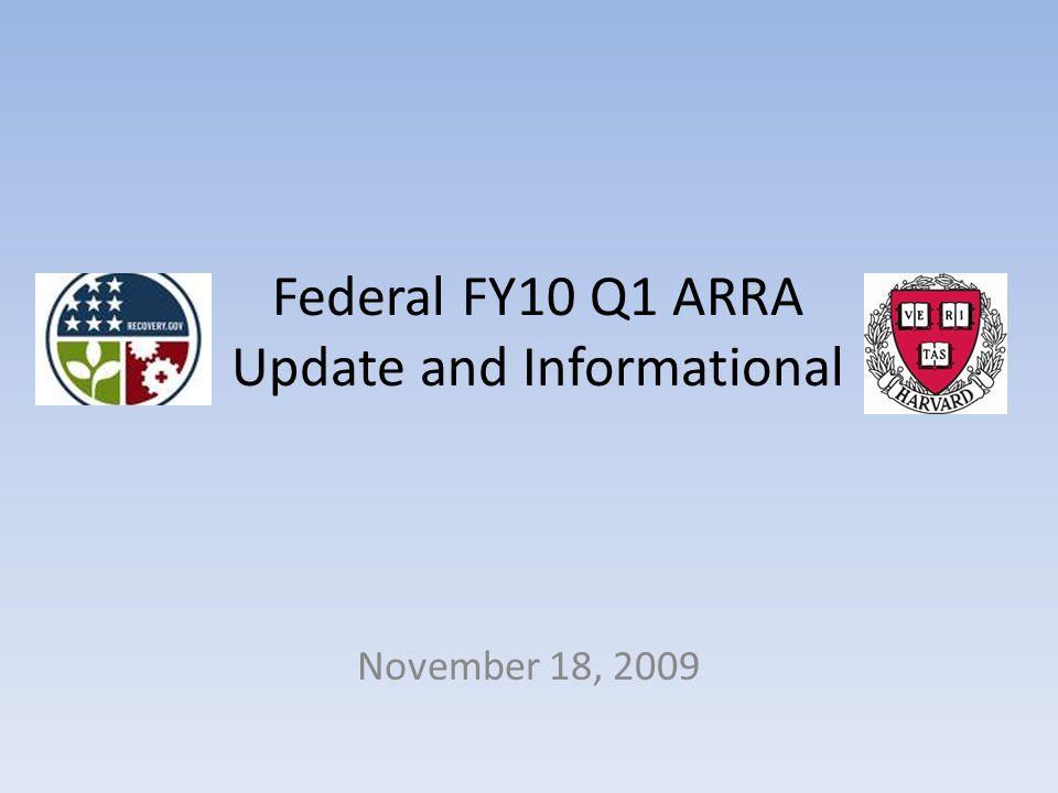 Federal FY10 Q1 ARRA Update and Informational November 18, 2009