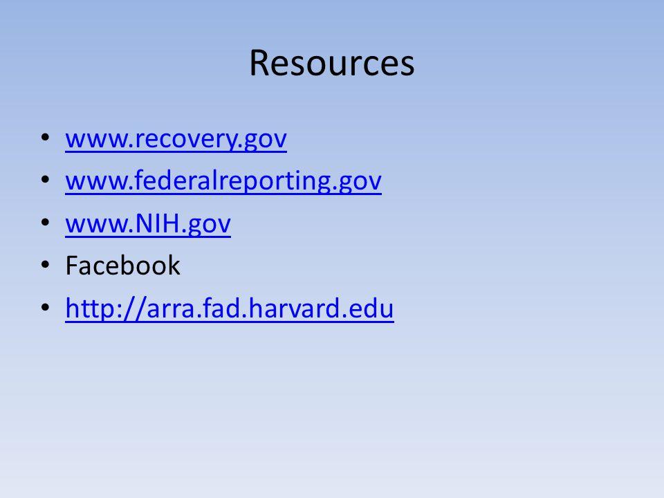 Resources www.recovery.gov www.federalreporting.gov www.NIH.gov Facebook http://arra.fad.harvard.edu