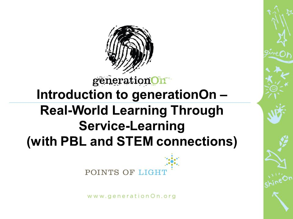 Introduction to generationOn – Real-World Learning Through Service-Learning (with PBL and STEM connections)