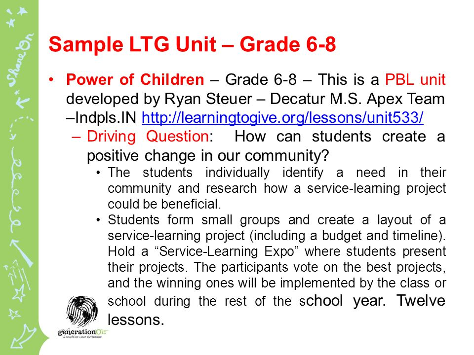 Sample LTG Unit – Grade 6-8 Power of Children – Grade 6-8 – This is a PBL unit developed by Ryan Steuer – Decatur M.S.