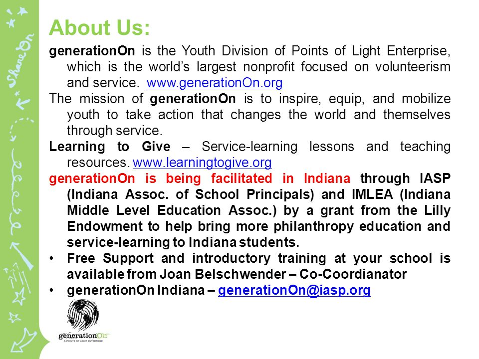 About Us: generationOn is the Youth Division of Points of Light Enterprise, which is the world's largest nonprofit focused on volunteerism and service.