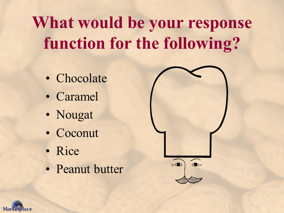 What would be your response function for the following.