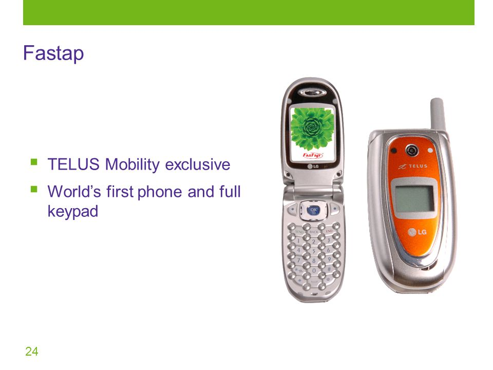 24 Fastap  TELUS Mobility exclusive  World's first phone and full keypad