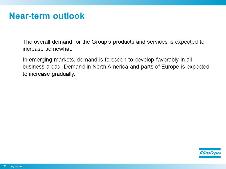 Near-term outlook The overall demand for the Group's products and services is expected to increase somewhat.