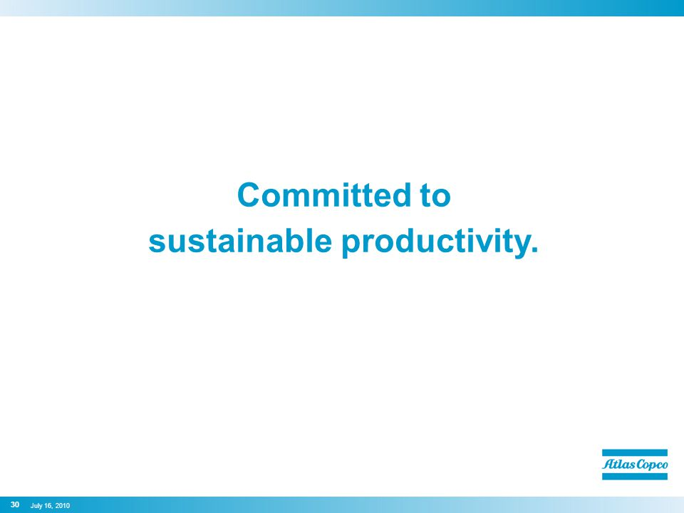 Committed to sustainable productivity. 30 July 16, 2010