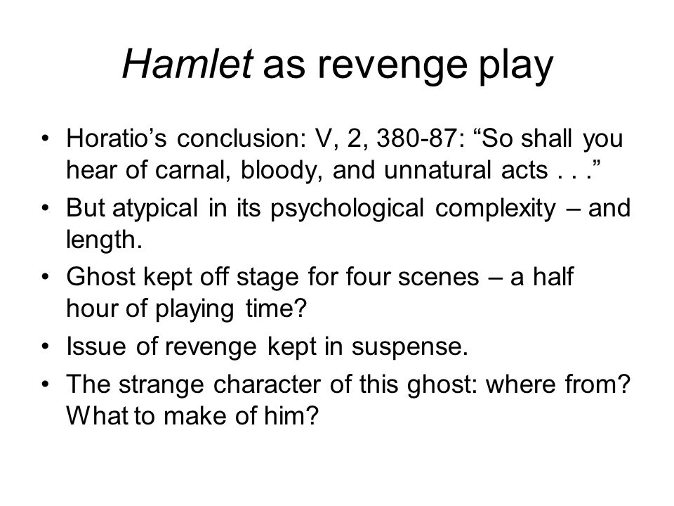 Return of the ghost: To whet thy almost blunted purpose Hamlet seems to admit his having failed to act at the right moment: ll.
