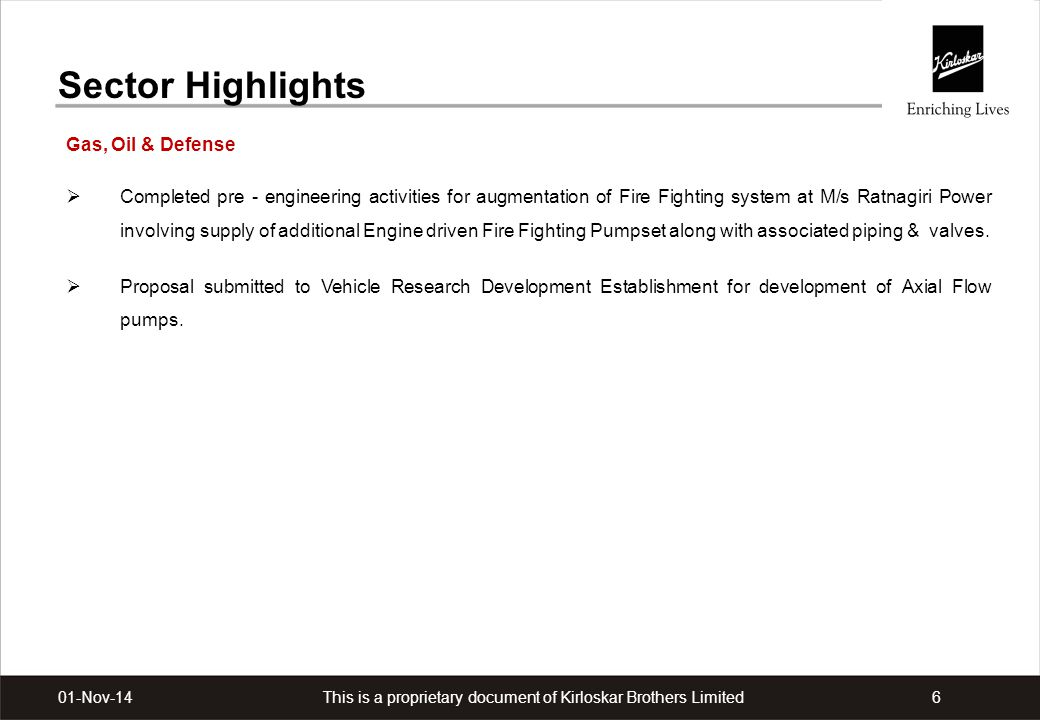 This is a proprietary document of Kirloskar Brothers Limited601-Nov-14 Sector Highlights Gas, Oil & Defense  Completed pre - engineering activities f