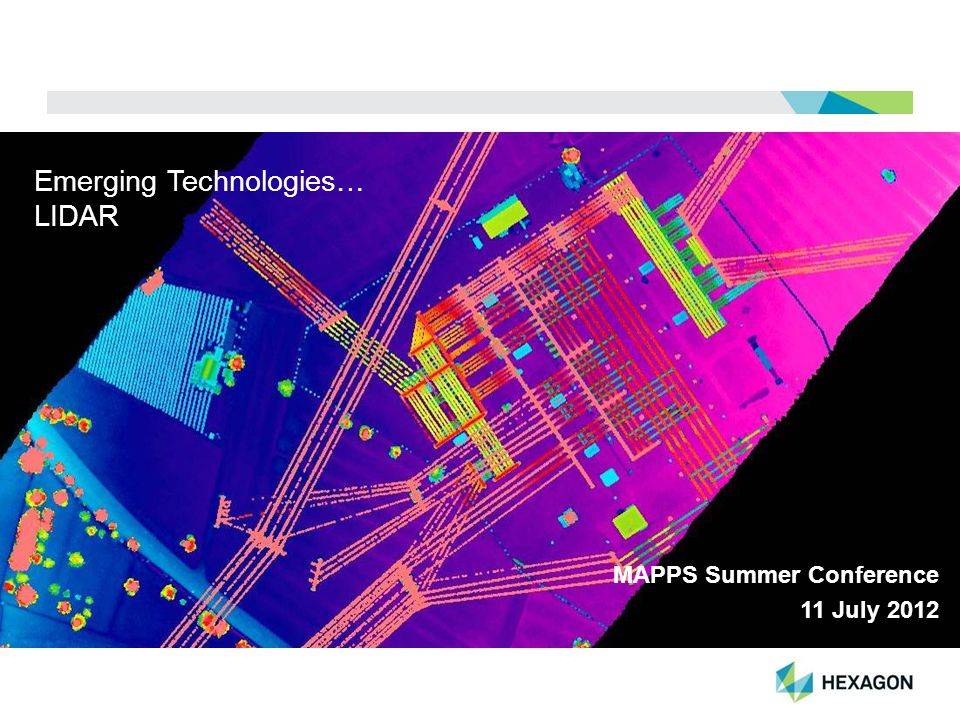 Emerging Technologies… LIDAR MAPPS Summer Conference 11 July 2012