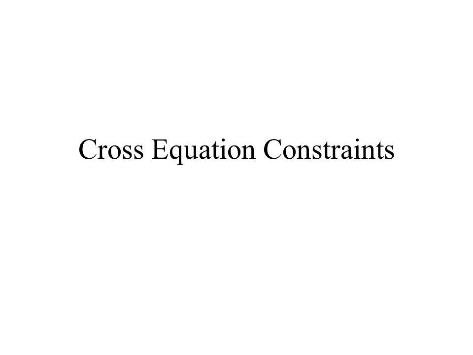 Cross Equation Constraints