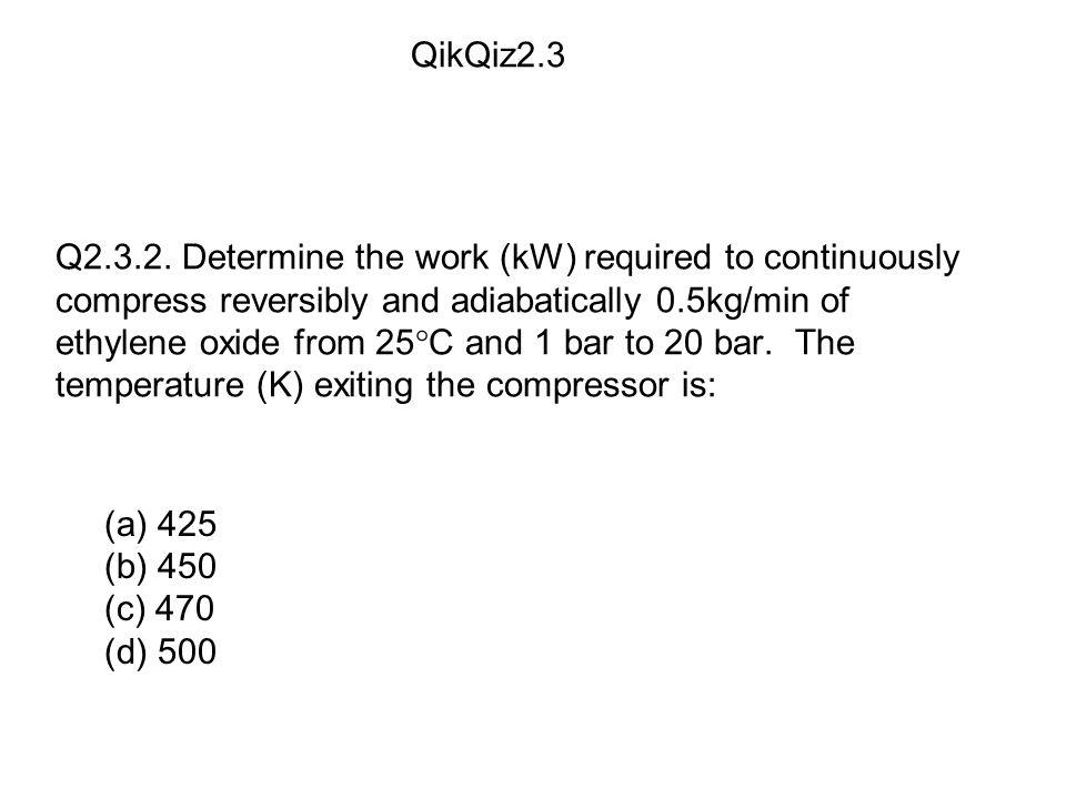 (a) 425 (b) 450 (c) 470 (d) 500 QikQiz2.3 Q2.3.2.