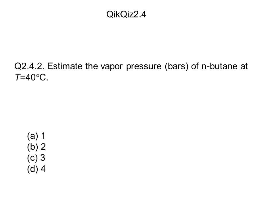 (a) 1 (b) 2 (c) 3 (d) 4 QikQiz2.4 Q2.4.2.