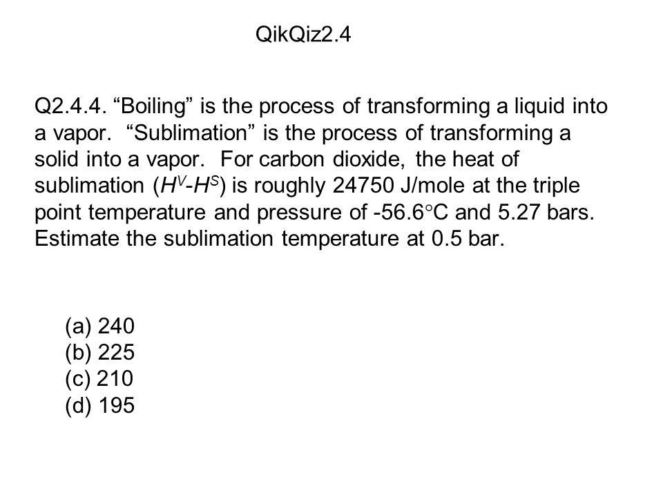 (a) 240 (b) 225 (c) 210 (d) 195 QikQiz2.4 Q2.4.4.