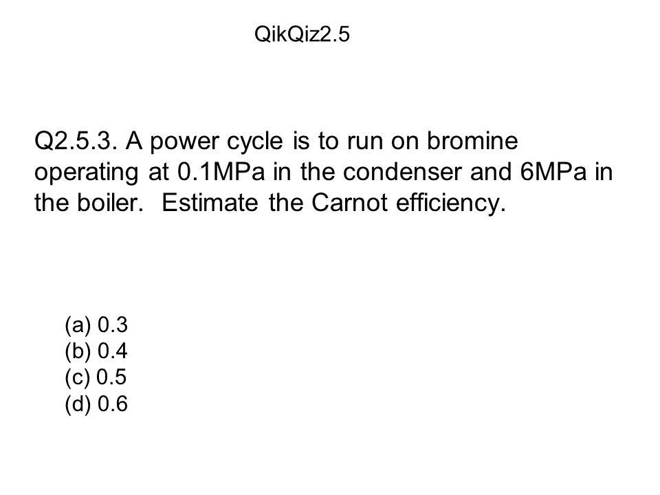 (a) 0.3 (b) 0.4 (c) 0.5 (d) 0.6 QikQiz2.5 Q2.5.3.