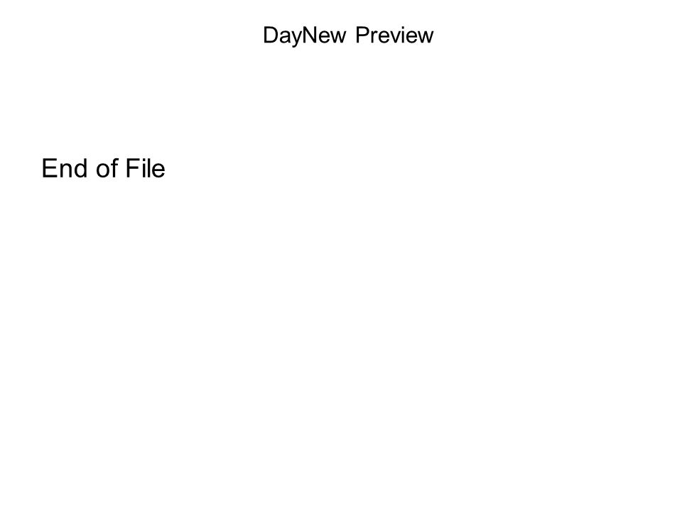 End of File DayNew Preview