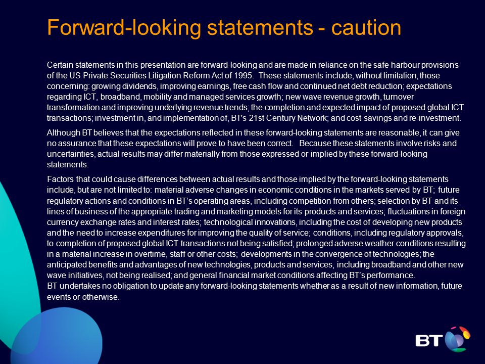 BT Wholesale Q2 external turnover up 17%* year on year –Traditional +9%* - driven by higher volumes –New wave +99% - driven by broadband and managed services Internal turnover down 5% year on year Network and SG&A costs reduced by £7m** EBITDA £960m** up 1% Operating profit £484m up 1%** *adjusted for the impact of mobile termination rate cut **before exceptional items and goodwill