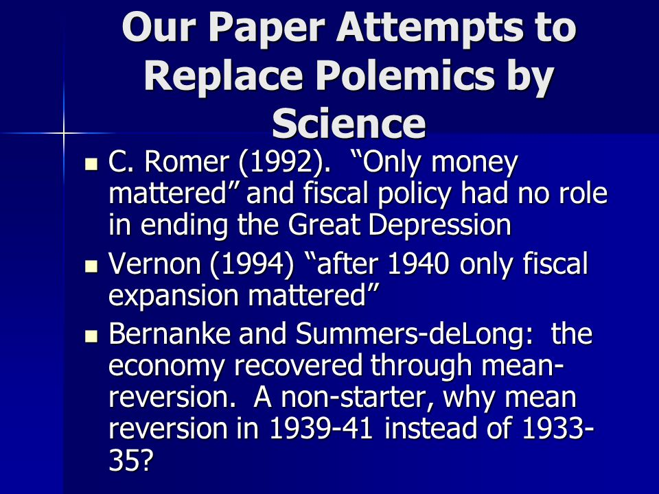 This Paper Makes Six Contributions (1) New quarterly (and monthly) data set for components on spending on real GDP, 1919-51.
