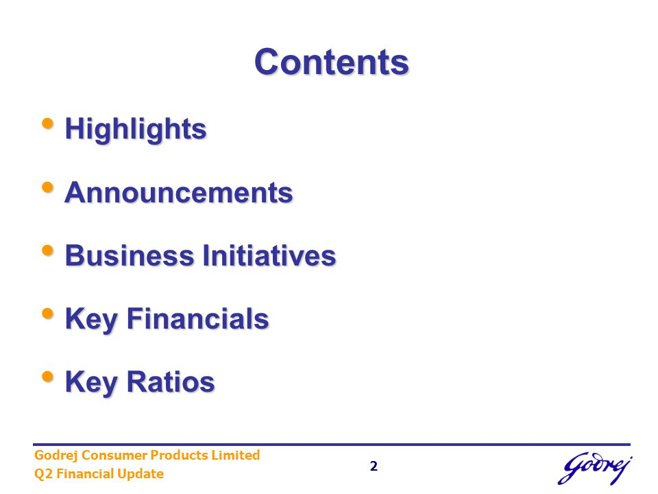 Godrej Consumer Products Limited Q2 Financial Update 3 Highlights Q2 01-02 Highlights Q2 01-02 Q2 01-02 H1 01-02 Sales Growth (own Brands) 6 % 15% (01-02 vs 00-01) (01-02 vs 00-01) Rs.Crore Rs.Crore PBT 15.7 29.6 EVA 7.2 13.7 Reduction in Debt 9.8 44.2 Maintained Negative Working Capital