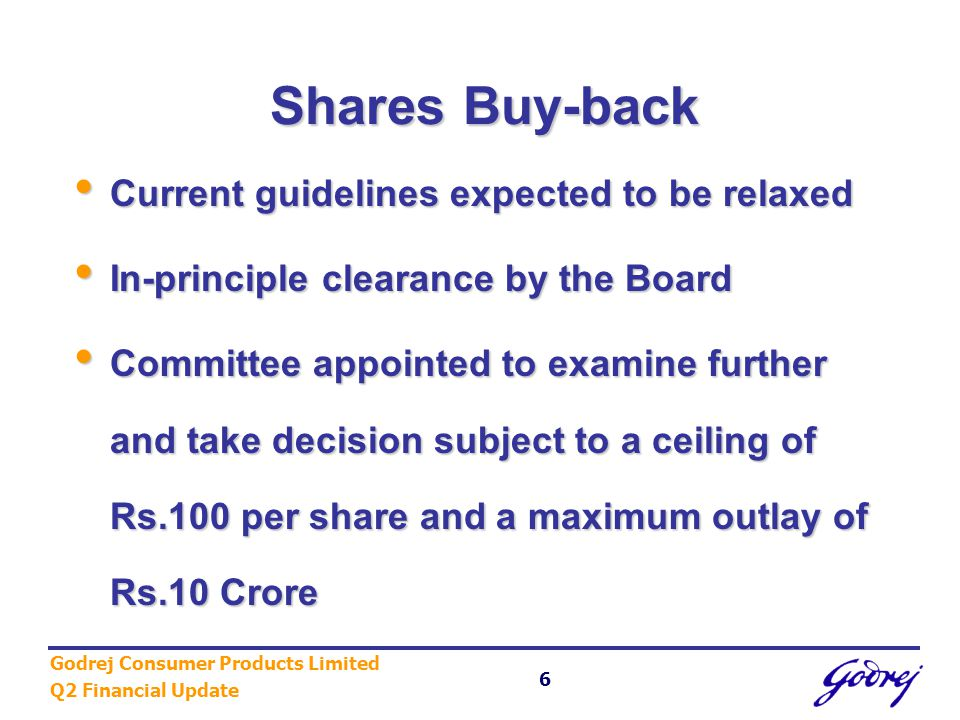 Godrej Consumer Products Limited Q2 Financial Update 7 Business Initiatives EVA Implementation complete across the organisation.