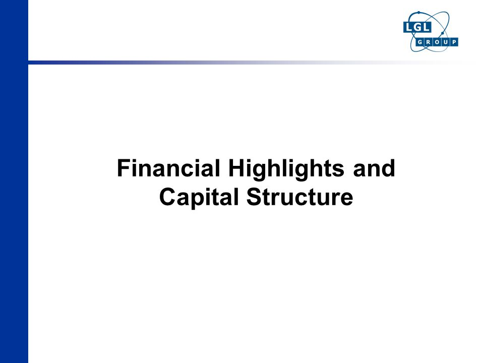 Financial Highlights and Capital Structure