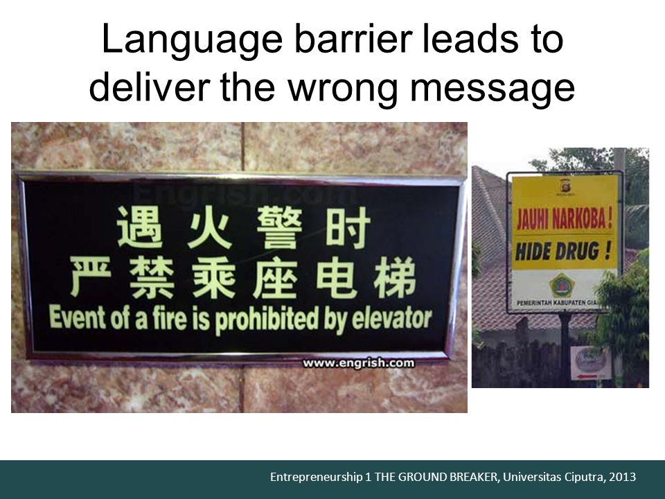 Language barrier leads to deliver the wrong message