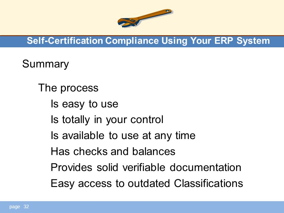 page Self-Certification Compliance Using Your ERP System Summary The process Is easy to use Is totally in your control Is available to use at any time